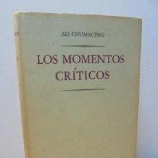 Libros de segunda mano: LOS MOMENTOS CRITICOS. ALI CHUMACERO. DEDICADO POR EL AUTOR. FONDO DE CULTURA ECONOMICA. 1987. Lote 288490418