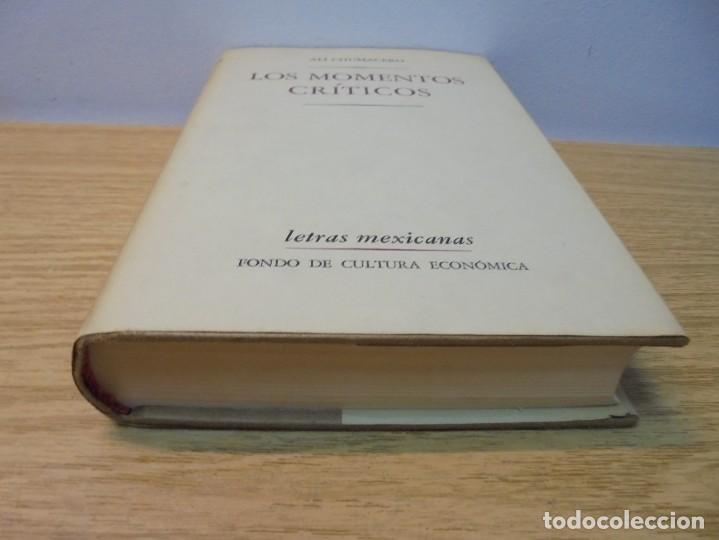 Libros de segunda mano: LOS MOMENTOS CRITICOS. ALI CHUMACERO. DEDICADO POR EL AUTOR. FONDO DE CULTURA ECONOMICA. 1987 - Foto 3 - 288490418