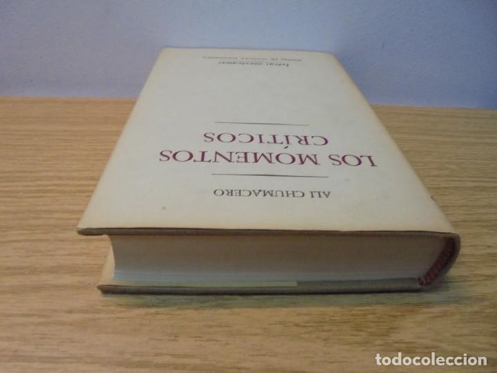 Libros de segunda mano: LOS MOMENTOS CRITICOS. ALI CHUMACERO. DEDICADO POR EL AUTOR. FONDO DE CULTURA ECONOMICA. 1987 - Foto 5 - 288490418