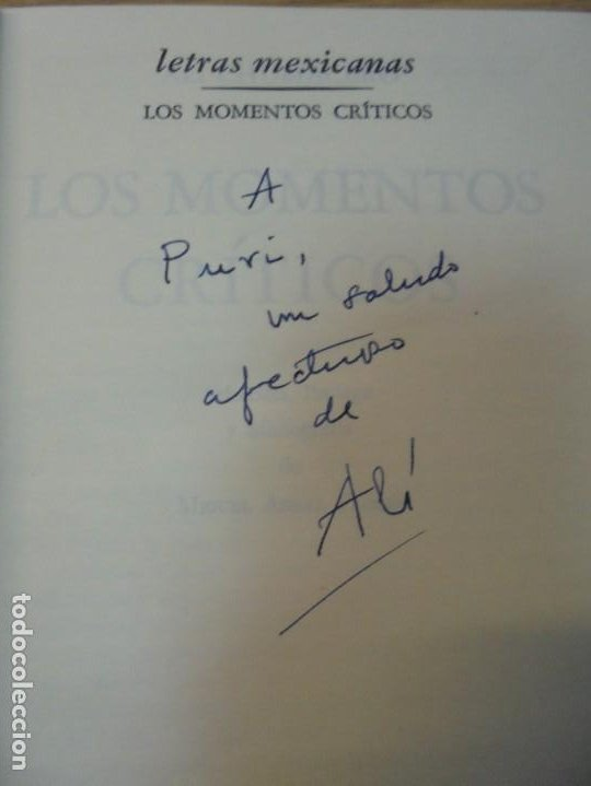 Libros de segunda mano: LOS MOMENTOS CRITICOS. ALI CHUMACERO. DEDICADO POR EL AUTOR. FONDO DE CULTURA ECONOMICA. 1987 - Foto 8 - 288490418