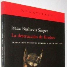 Libros de segunda mano: LA DESTRUCCION DE KRESHEV - ISAAC BASHEVIS SINGER - PEQUEÑO FORMATO. Lote 288511533