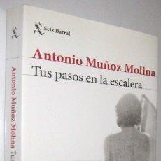 Libros de segunda mano: TUS PASOS EN LA ESCALERA - ANTONIO MUÑOZ MOLINA. Lote 288513598