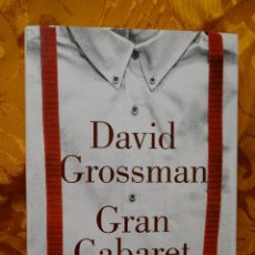 Libros de segunda mano: GRAN CABARET - DAVID GROSSMAN - LUMEN 2015 - 1.ª EDICION. Lote 288542483