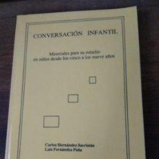 Libros de segunda mano: CONVERSACIÓN INFANTIL, CARLOS HERNÁNDEZ SACRISTÁN Y LUIS FERNÁNDEZ PEÑA. L.27855. Lote 288552668