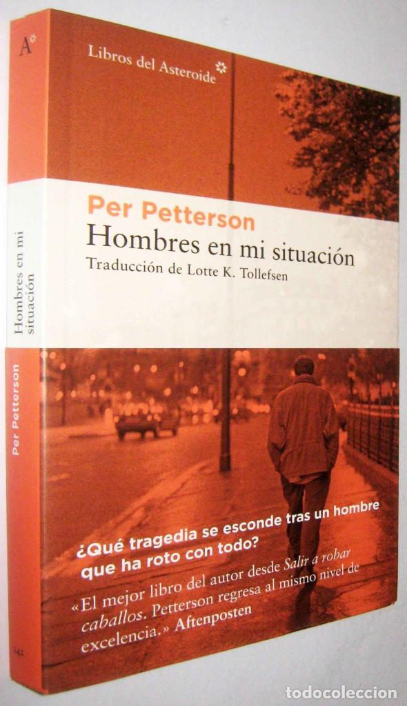 HOMBRES EN MI SITUACION - PER PETTERSON (Libros de Segunda Mano (posteriores a 1936) - Literatura - Narrativa - Otros)