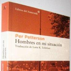Libros de segunda mano: HOMBRES EN MI SITUACION - PER PETTERSON. Lote 288552808