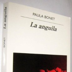Libros de segunda mano: LA ANGUILA - PAULA BONET. Lote 288553568