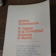 Libros de segunda mano: GHETTOS UNIVERSITARIOS. EL CAMPUS DE LA UNIVERSIDAD AUTÓNOMA DE MADRID. L.27862. Lote 288555388
