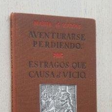 Libros de segunda mano: AVENTURARSE PERDIENDO. ESTRAGOS QUE CAUSA EL VICIO - DE ZAYAS, MARÍA. Lote 288595818