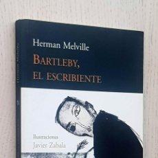 Libros de segunda mano: BARTLEBY, EL ESCRIBIENTE - MELVILLE, HERMAN (AUTOR) / ZABALA, JAVIER (ILUSTR.). Lote 288595928