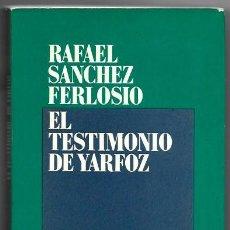 Libros de segunda mano: RAFAEL SÁNCHEZ FERLOSIO . EL TESTIMONIO DE YARFOZ. Lote 288596308