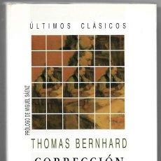 Libros de segunda mano: THOMAS BERNHARD . CORRECCIÓN. Lote 288596643