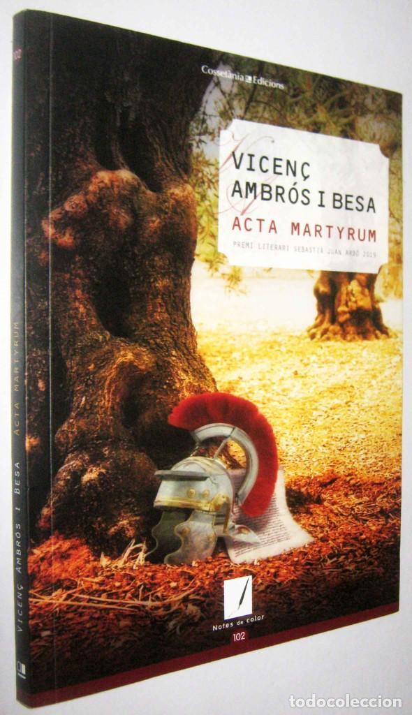 ACTA MARTYRUM - VICENÇ AMBROS I BESA - EN CATALAN (Libros de Segunda Mano (posteriores a 1936) - Literatura - Narrativa - Otros)