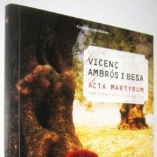 Libros de segunda mano: ACTA MARTYRUM - VICENÇ AMBROS I BESA - EN CATALAN. Lote 288681053