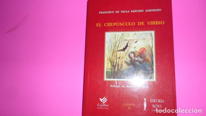 EL CREPÚSCULO DE VIRBIO, FRANCISCO DE PAULA SÁNCHEZ ZAMORANO, ED. CAJASUR, TAPA BLANDA (Libros de Segunda Mano (posteriores a 1936) - Literatura - Narrativa - Otros)