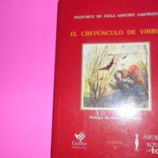 Libros de segunda mano: EL CREPÚSCULO DE VIRBIO, FRANCISCO DE PAULA SÁNCHEZ ZAMORANO, ED. CAJASUR, TAPA BLANDA. Lote 288682893
