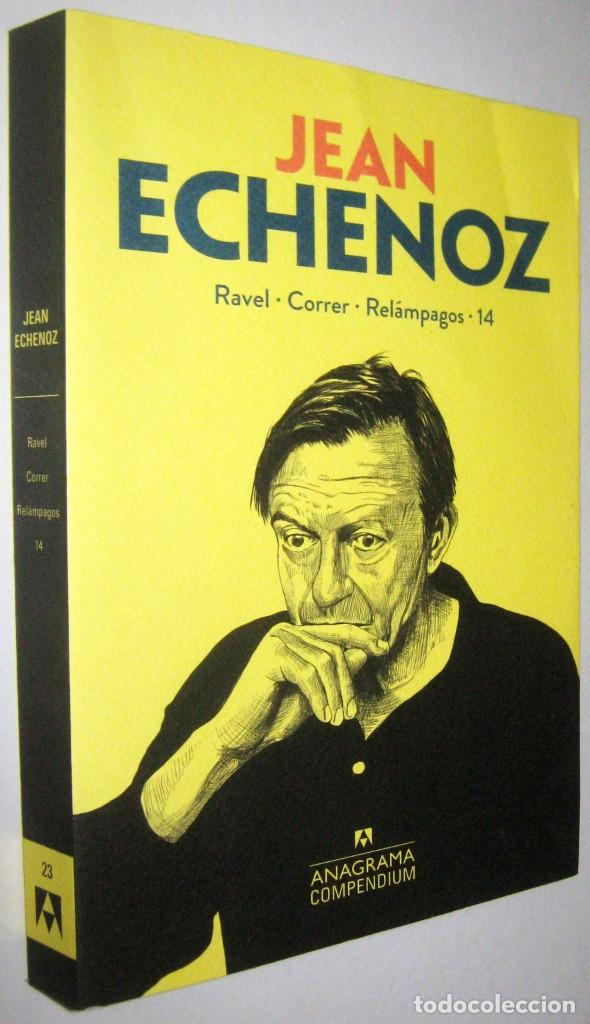 RAVEL - CORRER - RELAMPAGOS - 14 - JEAN ECHENOZ (Libros de Segunda Mano (posteriores a 1936) - Literatura - Narrativa - Otros)