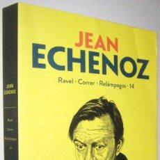Libros de segunda mano: RAVEL - CORRER - RELAMPAGOS - 14 - JEAN ECHENOZ. Lote 288697293