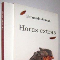Libros de segunda mano: HORAS EXTRAS - BERNARDO ATXAGA. Lote 288897688