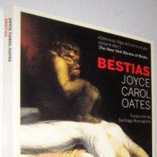 Libros de segunda mano: BESTIAS - JOYCE CAROL OATES. Lote 288898743