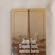 Libros de segunda mano: FEU, JOAN. D' AQUELLS FUMS AQUESTES BOIRES. Lote 288924643