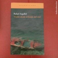 Libros de segunda mano: RAFAEL ARGULLOL VISION DESDE EL FONDO DEL MAR ACANTILADO 1 ED 2010 2111 PAGINAS. Lote 288930833