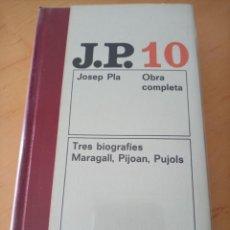 Libros de segunda mano: JOSEP PLA OBRA COMPLETA 10 TRES BIOGRAFIES MARAGALL PIJOAN I PUJOLS. Lote 288943813