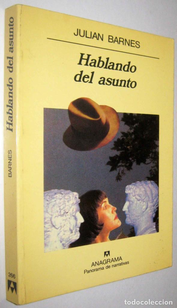 HABLANDO DEL ASUNTO - JULIAN BARNES (Libros de Segunda Mano (posteriores a 1936) - Literatura - Narrativa - Otros)