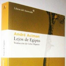 Libros de segunda mano: LEJOS DE EGIPTO - ANDRE ACIMAN - 2021. Lote 288956013