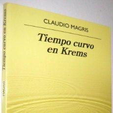 Libros de segunda mano: TIEMPO CURVO EN KREMS - CLAUDIO MAGRIS - 2021. Lote 288956758