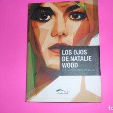 Libros de segunda mano: LOS OJOS DE NATALIE WOOD, ALEJANDRO LÓPEZ ANDRADA, ED. EL PÁRAMO, TAPA BLANDA. Lote 288958828