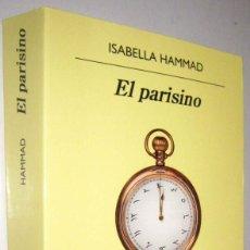 Libros de segunda mano: EL PARISINO - ISABELLA HAMMAD - 2021. Lote 288984963