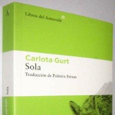 Libros de segunda mano: SOLA - CARLOTA GURT - 2021. Lote 289308983