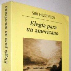 Libros de segunda mano: ELEGIA PARA UN AMERICANO - SIRI HUSTVEDT. Lote 289324848