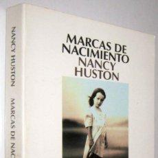 Libros de segunda mano: MARCAS DE NACIMIENTO - NANCY HUSTON. Lote 289325558