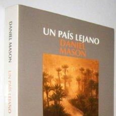 Libros de segunda mano: UN PAIS LEJANO - DANIEL MASON. Lote 289326303