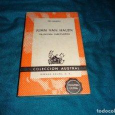 Libros de segunda mano: JUAN VAN HALEN , EL OFICIAL AVENTURERO. PIO BAROJA. ESPASA CALPE, COL. AUSTRAL Nº 1401. Lote 289392913
