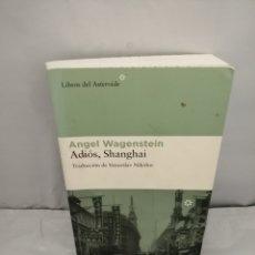 Libros de segunda mano: ADIÓS, SHANGHÁI (PRIMERA EDICIÓN). Lote 289398718
