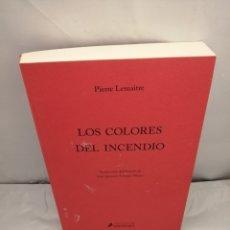 Libros de segunda mano: LOS COLORES DEL INCENDIO (EDICIÓN DE PRUEBAS SIN CORREGIR). Lote 289399158