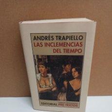Libros de segunda mano: ANDRÉS TRAPIELLO - LAS INCLEMENCIAS DEL TIEMPO - EDITORIAL PRE-TEXTOS. Lote 289456693