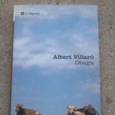 Libros de segunda mano: OBAGA. ALBERT VILLARÓ. EDICIONS LA MAGRANA. 2003.. Lote 289523433