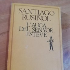 Libros de segunda mano: L'AUCA DEL SENYOR ESTEVE (SANTIAGO RUSIÑOL). Lote 289595568