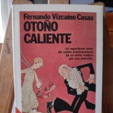 Libros de segunda mano: OTOÑO CALIENTE, FERNANDO VIZCAÍNO CASAS, PLANETA, COLECCIÓN FÁBULA 264, 2ª EDICIÓN 1990. Lote 289672818
