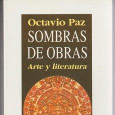 Libros de segunda mano: SOMBRAS DE OBRAS - OCTAVIO PAZ - BIBLIOTECA DE BOLSILLO 1996 - 1ª EDICION. Lote 138878704
