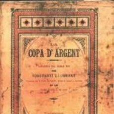 Libros de segunda mano: LA COPA D'ARGENT LLEGENDA DEL SEGLE XVI PER CONSTANTÍ LLOMBART VALENCIA 1887 FACSIMIL. Lote 289678573