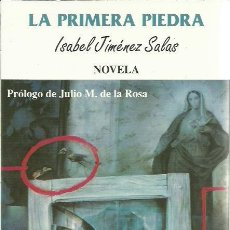 Libros de segunda mano: ISABEL JIMENEZ SALAS-LA PRIMERA PIEDRA.JAMAIS.1999.. Lote 289681033