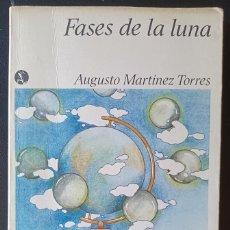 Libros de segunda mano: AUGUSTO MARTÍNEZ TORRES. FASES DE LA LUNA. FIRMADO Y DEDICADO POR EL AUTOR A LOLA SALVADOR. Lote 289713088