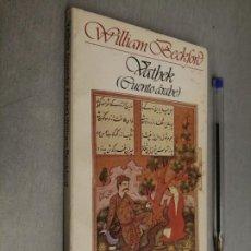 Libros de segunda mano: VATHEK (CUENTO ÁRABE) / WILLIAM BECKFORD / BRUGUERA LIBRO AMIGO 1ª EDICIÓN 1982. Lote 289864478