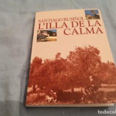 Libros de segunda mano: L'ILLA DE LA CALMA SANTIAGO RUSIÑOL 2002 MALLORCA RARA EDICIÓ, UNIC A TC!!!. Lote 289900538