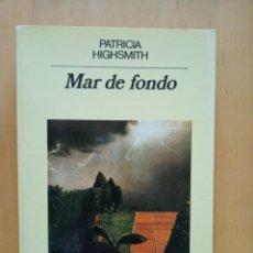 Libros de segunda mano: PATRICIA HIGHSMITH MAR DE FONDO. Lote 289903128